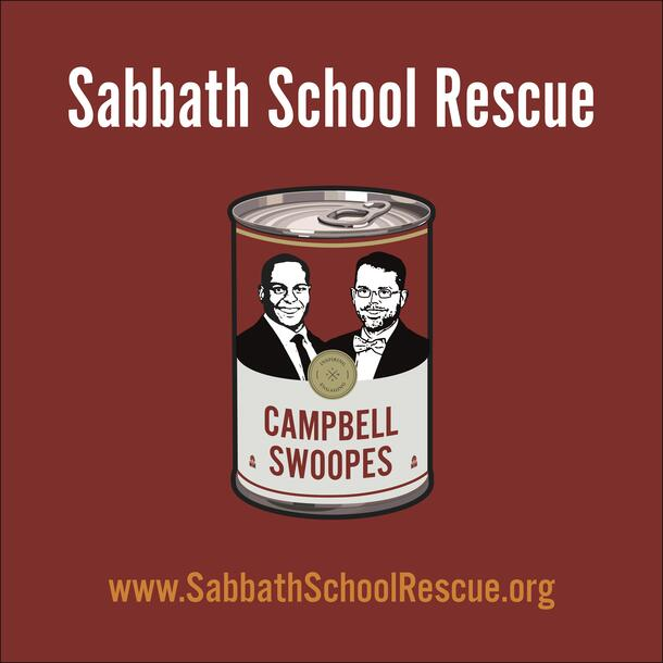 """A poster for """" Sabbath School Rescue"""" that has a picture of a canned soup and the label reading """"Campbell Swoopes"""", named after the two professsors pictured on the can."""